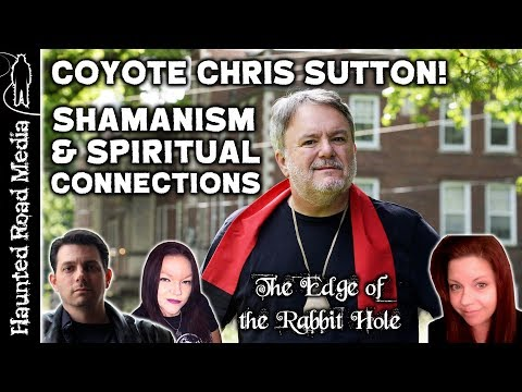 SHAMANISM and SPIRITUAL GROWTH with Coyote Chris Sutton | Edge of the Rabbit Hole