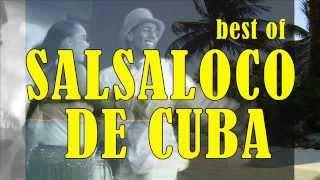 Best of Salsaloco De Cuba : Salsa, Merengue, Bachata, Samba, Mambo, Baila Loco