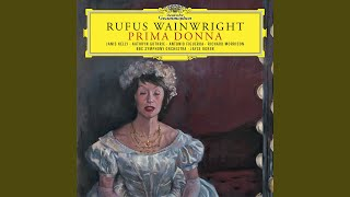 "Wainwright: Prima Donna / Act 1 - Scene 18: Aria ""Abandonne, pose ta couronne"""