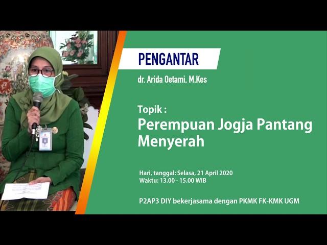 Pengantar Live Talshow: Perempuan Jogja Pantang Menyerah_dr. Arida Oetami, M.Kes