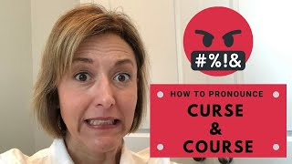 How to Pronounce COURSE & CURSE - English Pronunciation Lesson