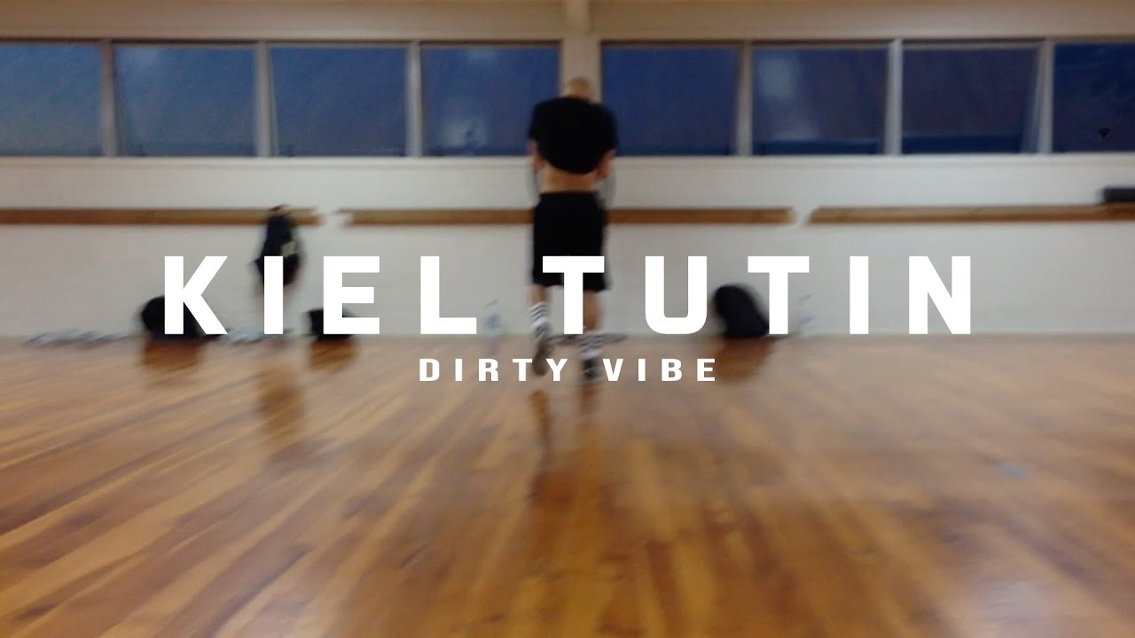 Kiel Tutin Dirty Vibe Youtube