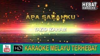 Yazid Izaham - Apa Salahku | Karaoke | Minus One | Tanpa Vocal | Lirik Video HD