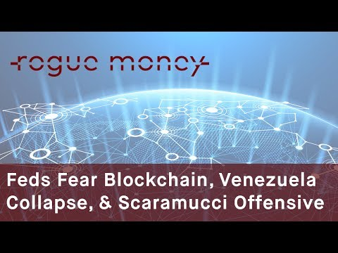 Rogue Mornings - Feds Fear Blockchain, Venezuela Collapse &  Scaramucci Offensive  (07/24/2017)