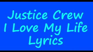 Justice Crew - I love my Life - Lyrics