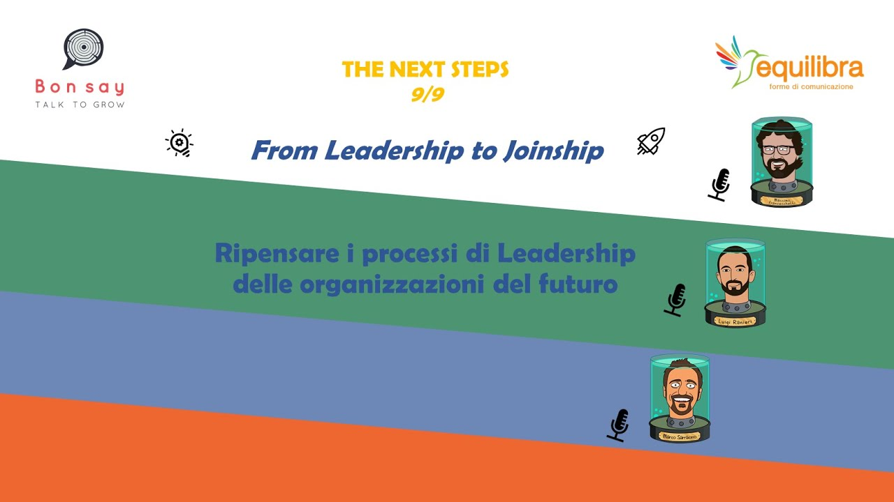 From Leadership to Joinship: cosa vuol dire oggi Essere Leader