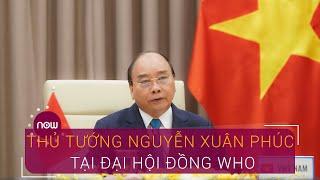 Phát biểu của Thủ tướng Nguyễn Xuân Phúc tại Khoá họp thứ 73 Đại Hội đồng WHO | VTC Now