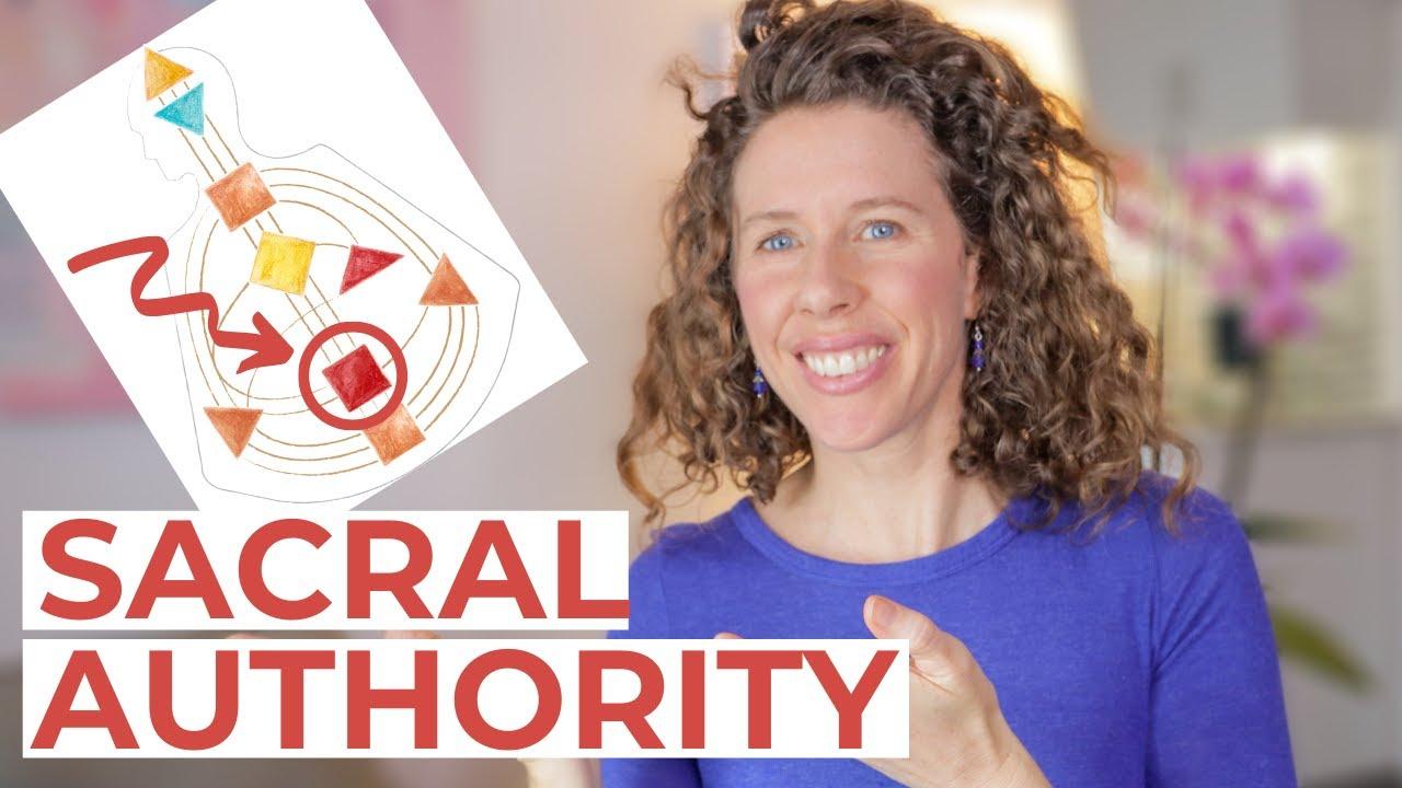 SACRAL AUTHORITY in Human Design // How Sacral Generators and Manifesting Generators Make Decisions