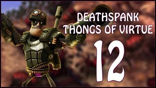 THE THONG OF COMPASSION - DeathSpank: Thongs of Virtue - Ep.12!