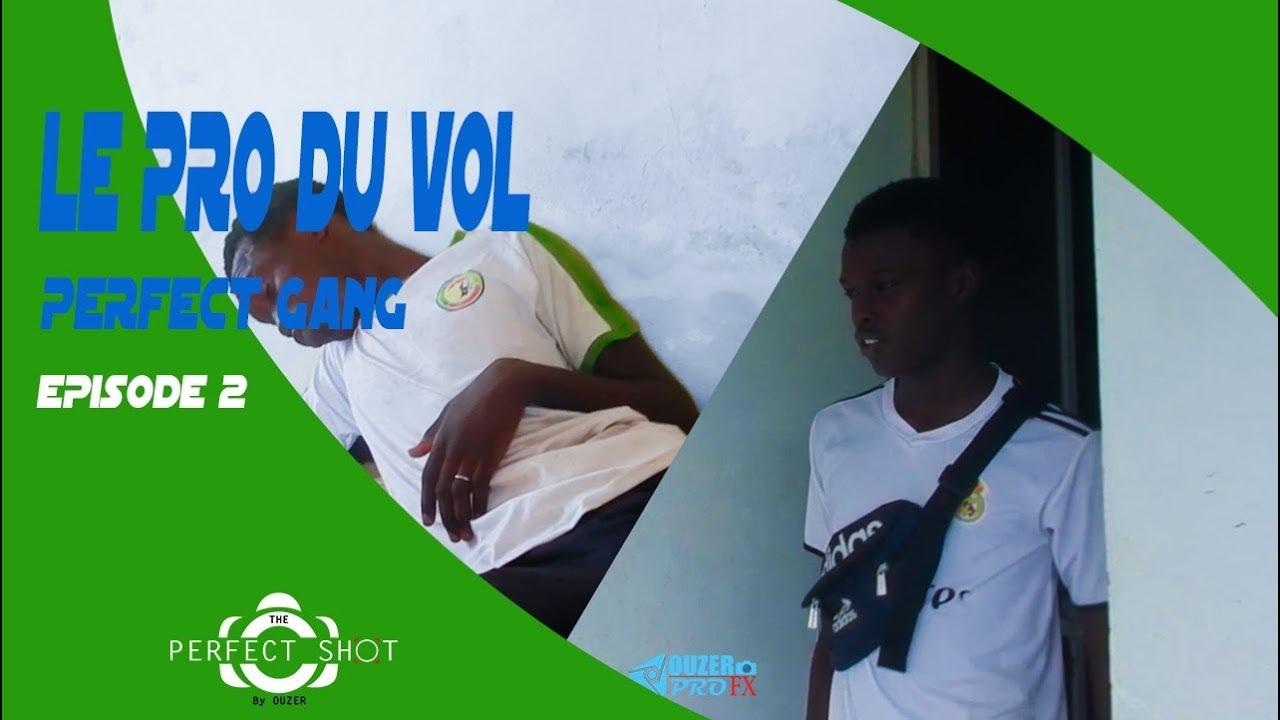 Perfect Shot video comédie From Senegal Perfect Gang Le Pro du Vol Episode 02