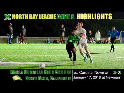 2018-1-17 HIGHLIGHTS Game 6 Maria Carrillo Varsity Soccer v Cardinal Newman