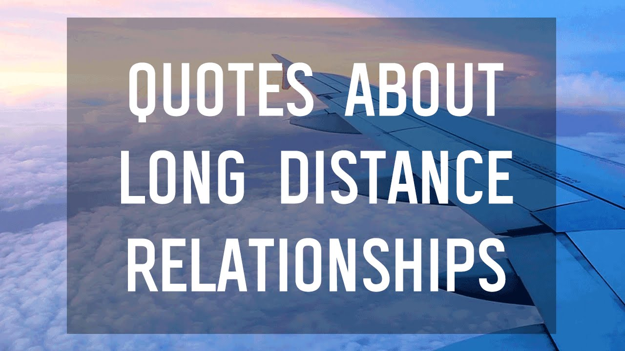7 Quotes That Describe Long Distance Relationships