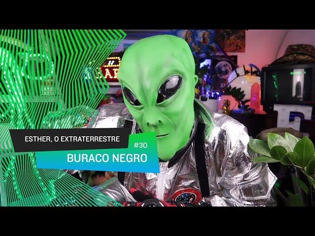 Esther, o Extraterrestre - Buraco Negro