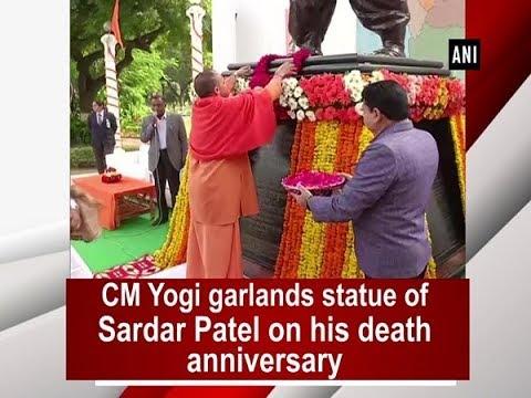 CM Yogi garlands statue of Sardar Patel on his death anniversary