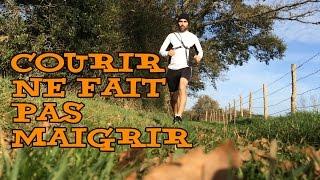 Courir ne fait pas maigrir
