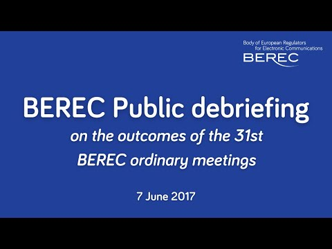 BEREC public debriefing on the outcomes of the  31st plenary meetings