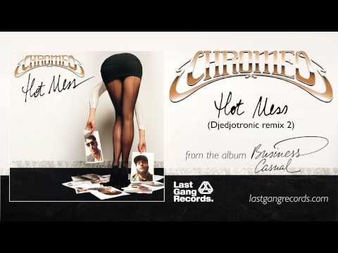 Chromeo  Hot Mess Djedjotronic Remix 2