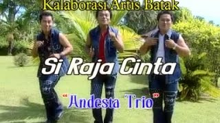 Andesta Trio - Si Raja Cinta (Album Kolaborasi Artis Batak)