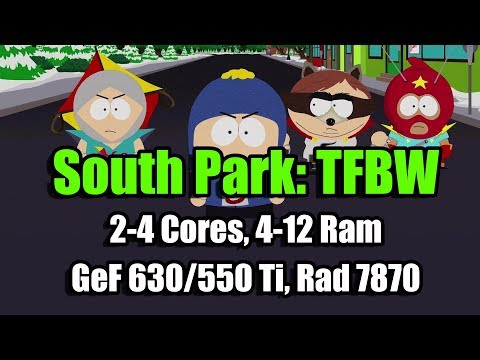 South Park: The Fractured But Whole на слабом ПК (2-4 Cores, 4-12 Ram, GeF 630/550/1060, Rad 7870)