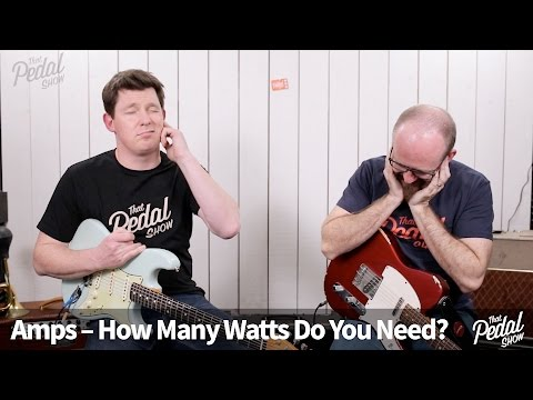That Pedal Show – Amps: How Many Watts Do You Need?