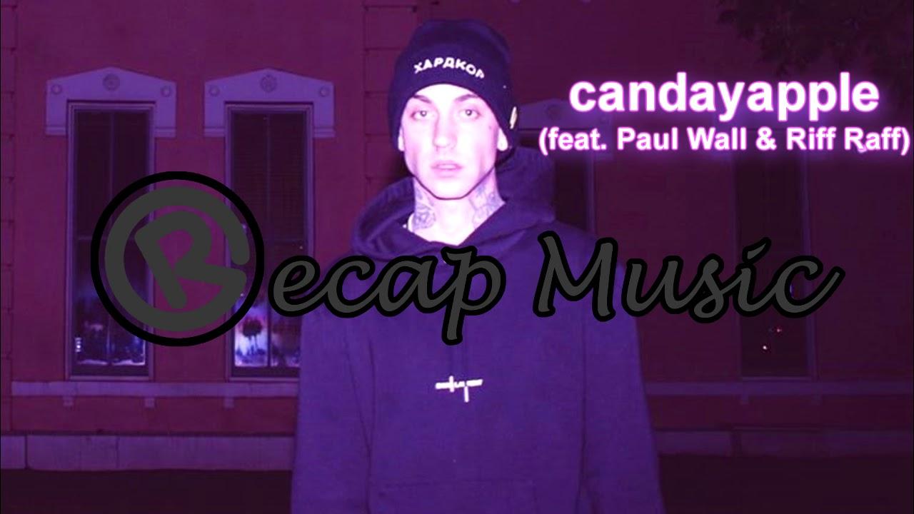Blackbear Candayapple Feat Paul Wall Riff Raff Lyrics