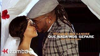 Bráulio Alexandre - Que Nada Nos Separe (feat. Rui Orlando & DJ Malvado) | Official Video