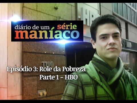 Diário de um Série Maníaco 1x03: Rolê da Pobreza  1: HBO Shop