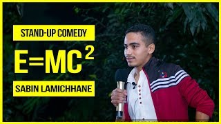 E=MC2 | Stand-up Comedy ft. Sabin Lamichhane