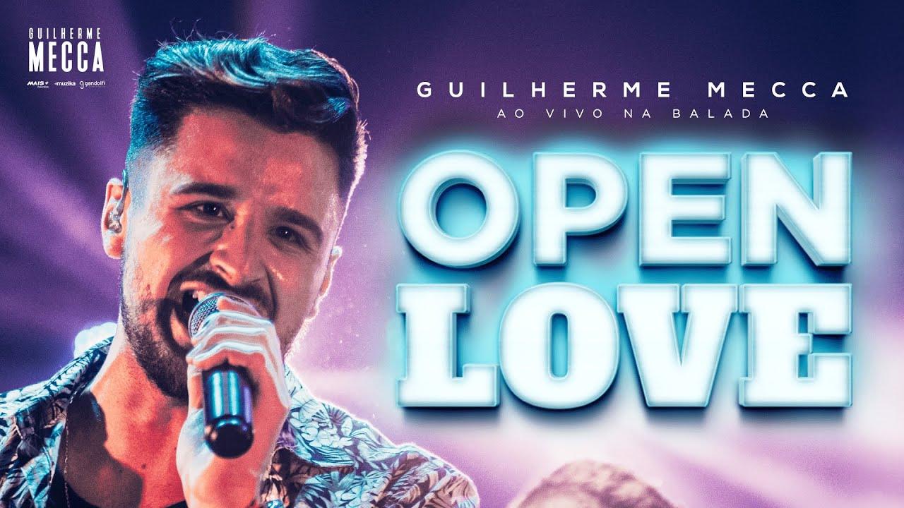 Guilherme Mecca - Open Love (Clipe Oficial)