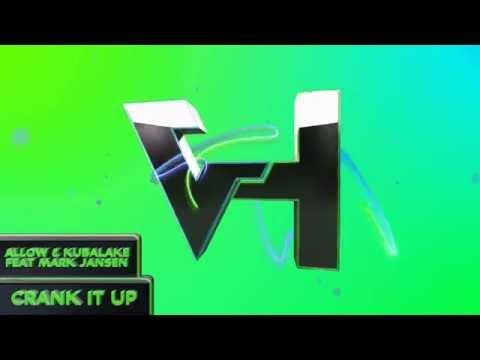 Allow & Kubalake feat. Mark Jansen - Crank It Up