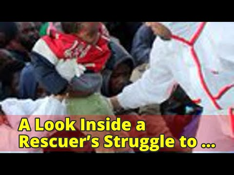 A Look Inside a Rescuer's Struggle to Save Migrants from Sinking Dinghy