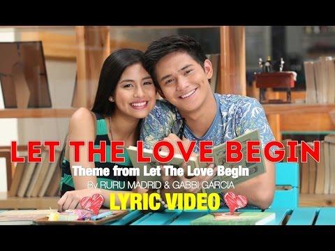 LET THE LOVE BEGIN by Ruru Madrid and Gabbi Garcia [LYRIC VIDEO]
