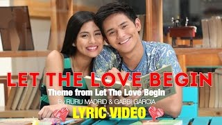 LET THE LOVE BEGIN by Ruru Madrid and Gabbi Garcia [LYRIC VIDEO]