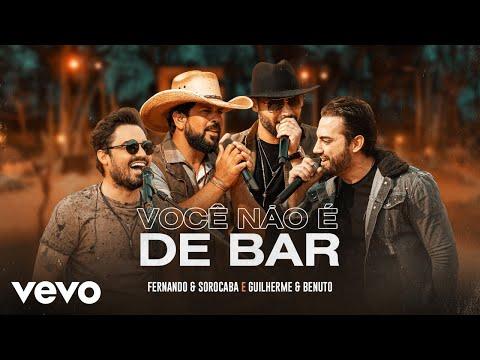 Fernando & Sorocaba, Guilherme & Benuto – Você Não é de Bar