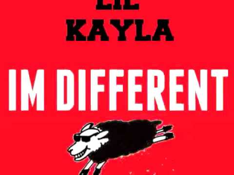 Lil Kayla - I'm Different Remix