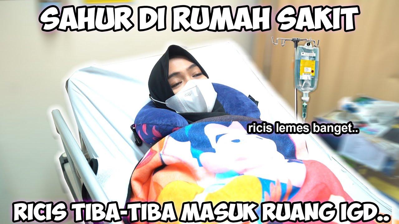 SAHUR DI RUANG IGD.. Tiba-Tiba Ricis Masuk Rumah Sakit