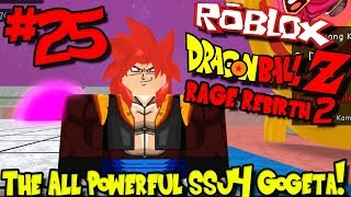 THE ALL POWERFUL SSJ4 GOGETA! | Roblox: Dragon Ball Rage Rebirth 2 - Episode 25