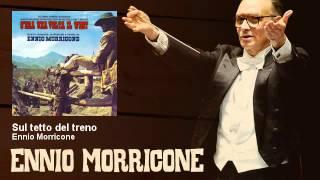 Ennio Morricone - Sul tetto del treno - C