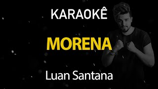 Morena - Luan Santana (Karaokê Version)