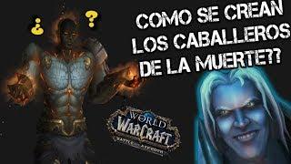 Como se Crean los DK?? ● World of Warcraft