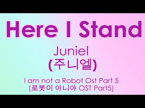 [Eng Rom Han] Juniel (주니엘) - 여기 서 있어 (Here I Stand) (로봇이 아니야 / I'm Not a Robot OST Part 5)