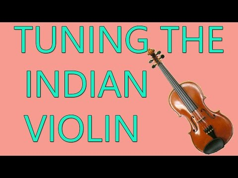 Tuning the Violin - Carnatic Indian Classical Music Lessons
