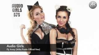 Audio Girls - Fly Away (Mike Prado Official Rmx)