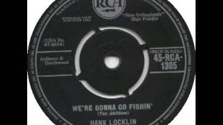 Watch Hank Locklin Were Gonna Go Fishin video