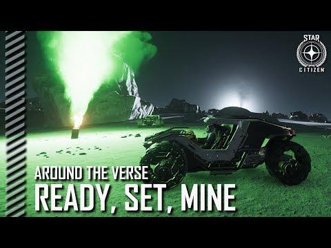 Star Citizen: Around the Verse - Ready, Set, Mine