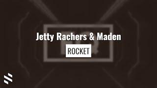 Jetty Rachers & Maden - Rocket