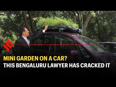 Bangalore lawyer has garden atop his car