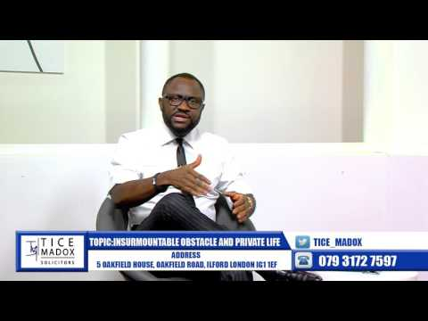 Tice Madox Solicitors - Immigration: Insurmountable Obstacles & Private Life by Justice Maduforo