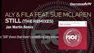 Aly & Fila feat. Sue McLaren - Still (Jan Martin Remix)