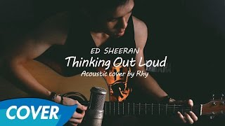 Ed Sheeran - Thinking Out Loud - Acoustic Cover [Rhy]